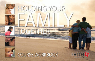 Holding Your Family Together - WorkBook