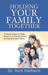 Holding your Family Together - Dr. Rich Melheim