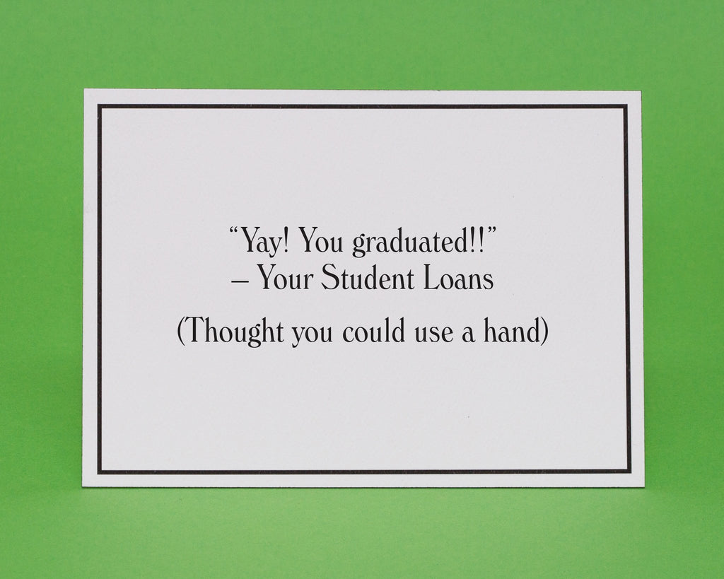 your student loans graduation greeting card give a hand