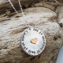 I Know What Love Is Because of You Necklace
