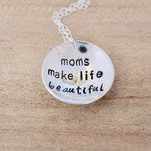 Moms Make Life Beautiful Domed Necklace