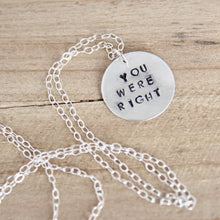 You Were Right Necklace