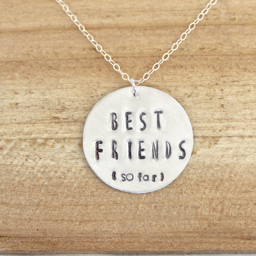 Best Friend (so far) Necklace