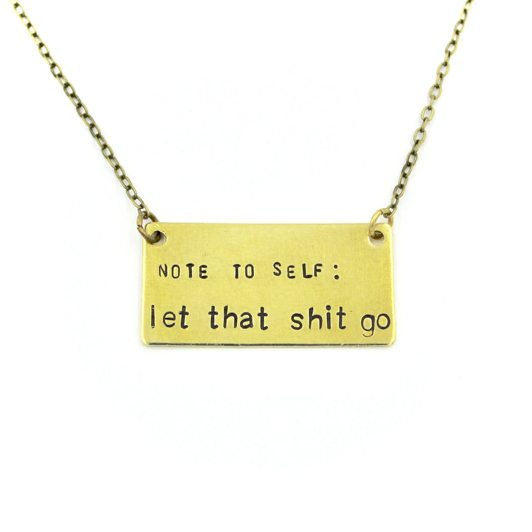 Note To Self: Let That Shit Go Necklace