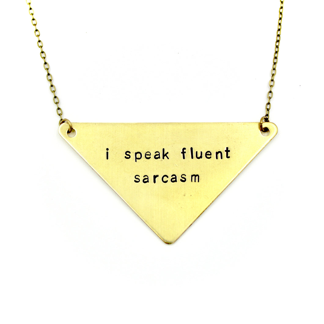 I Speak Fluent Sarcasm Necklace