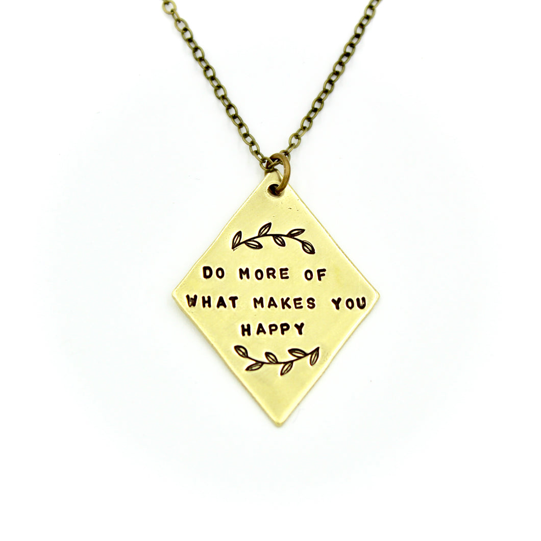 Do More Of What Makes You Happy Necklace