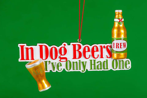"JWM Collection  ""In Dog Beers I've Only Had One"" - Blazin' Buddy"