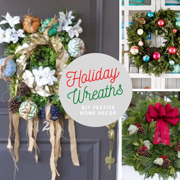 Holiday Wreaths DIY Hacks and Home Delivery Tips