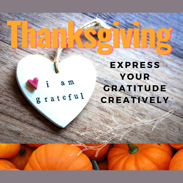 Thanksgiving 2020: Express Your Gratitude Creatively