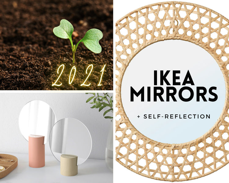 IKEA MIRRORS AND 2021 RESOLUTIONS