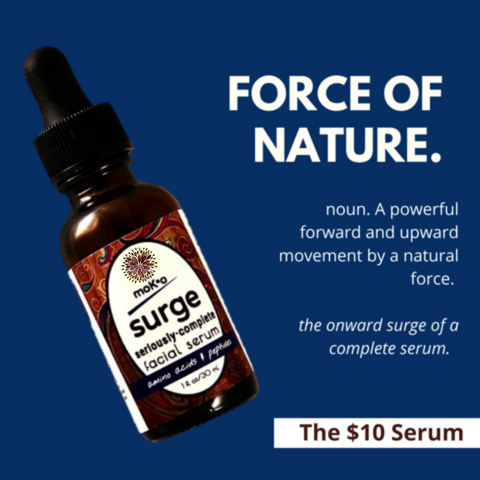 Force of Nature in SURGE facial serum by Moko Organics Maplewood Mall, MN. Complete and ulrimate serum for fine lines, wrinkles and seriously smooth skin.