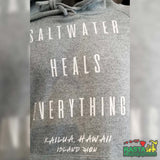 Kailua Beach Hawaii Hoodie Saltwater Heals Everything