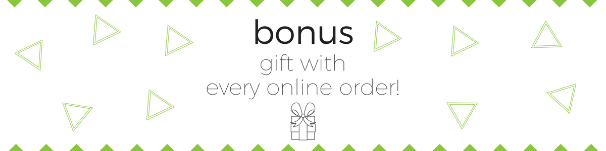 Bonus Gift with every Online Order
