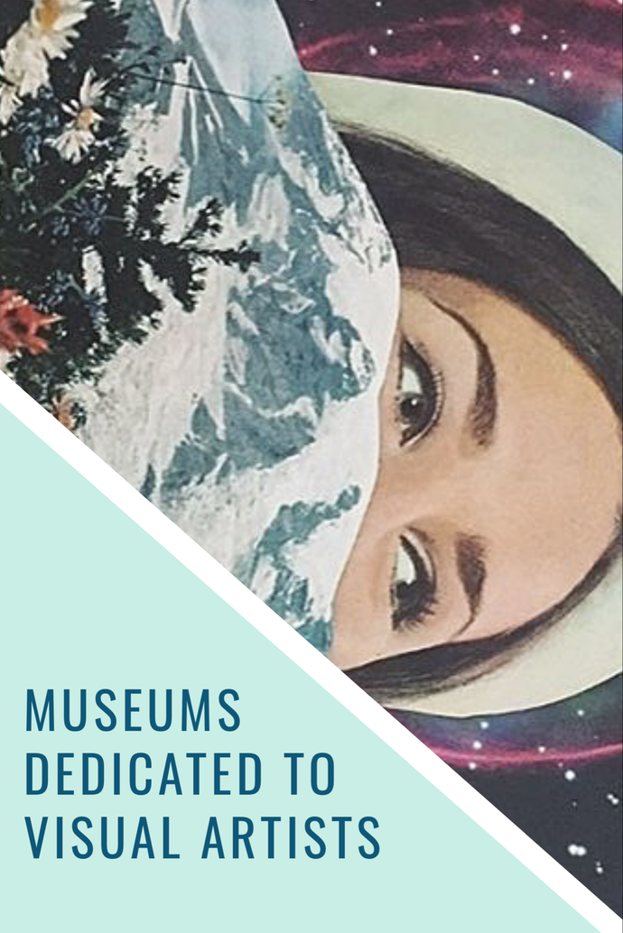 Museums Dedicated to Visual Artists