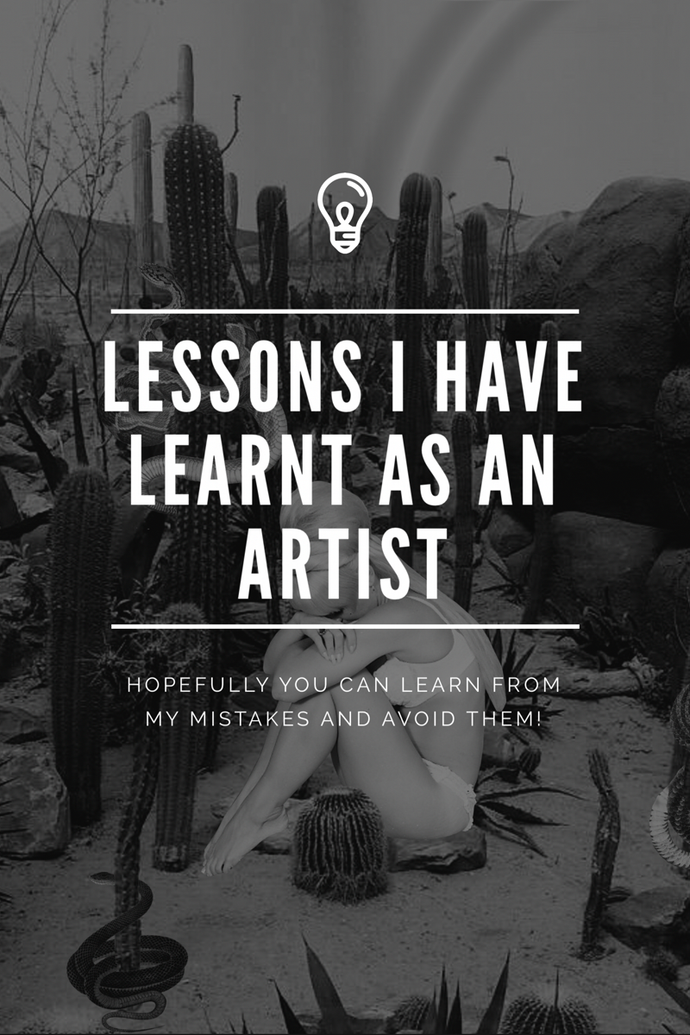 Lessons I Have Learnt As An Artist