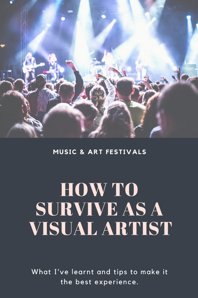 Art & Festivals: What I've Learnt & Tips to Survive