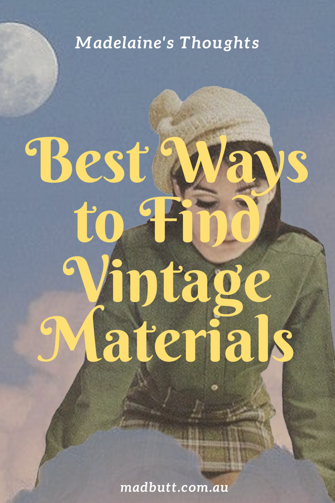 Best Ways To Find Vintage Materials