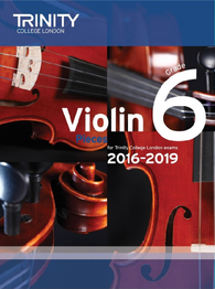 Trinity College London: Violin Exam Pieces Grade 6 2016–2019 (score & part)
