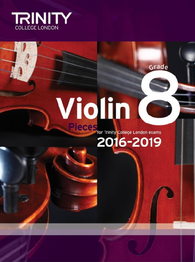 Trinity College London: Violin Exam Pieces Grade 8 2016–2019 (score & part)