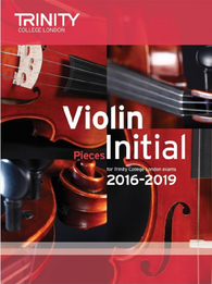 Trinity College London: Violin Exam Pieces Initial 2016–2019 (score & part)