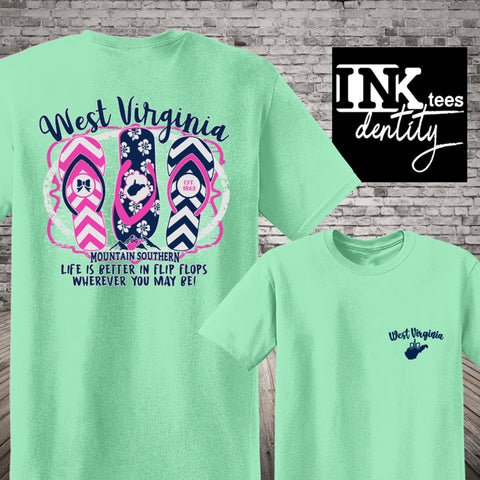 West Virginia Life is Better in Flip Flops Wherever You May Be! Southern Style Tee