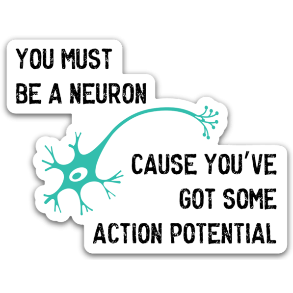 You Must Be a Neuron Sticker