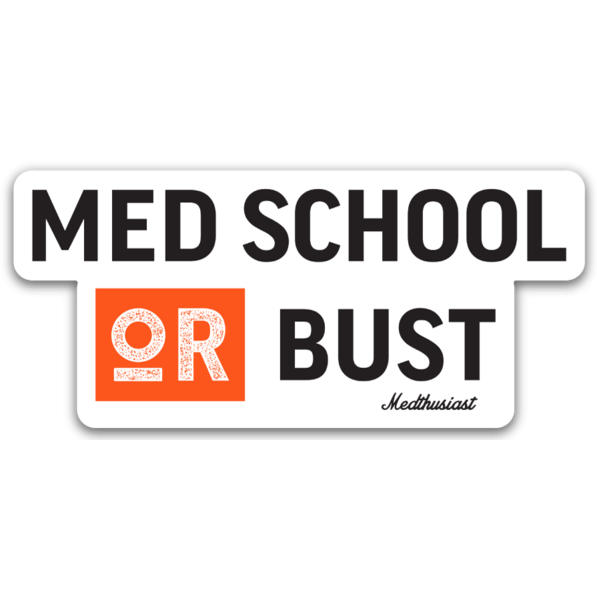 Med School or Bust Sticker