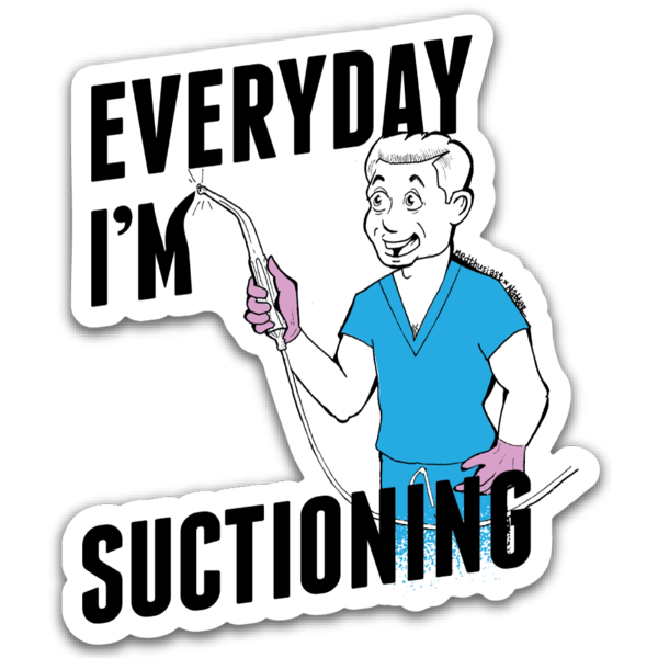 Everyday I'm Suctioning Sticker