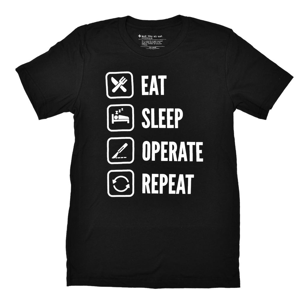 Eat Sleep Operate Repeat Tee