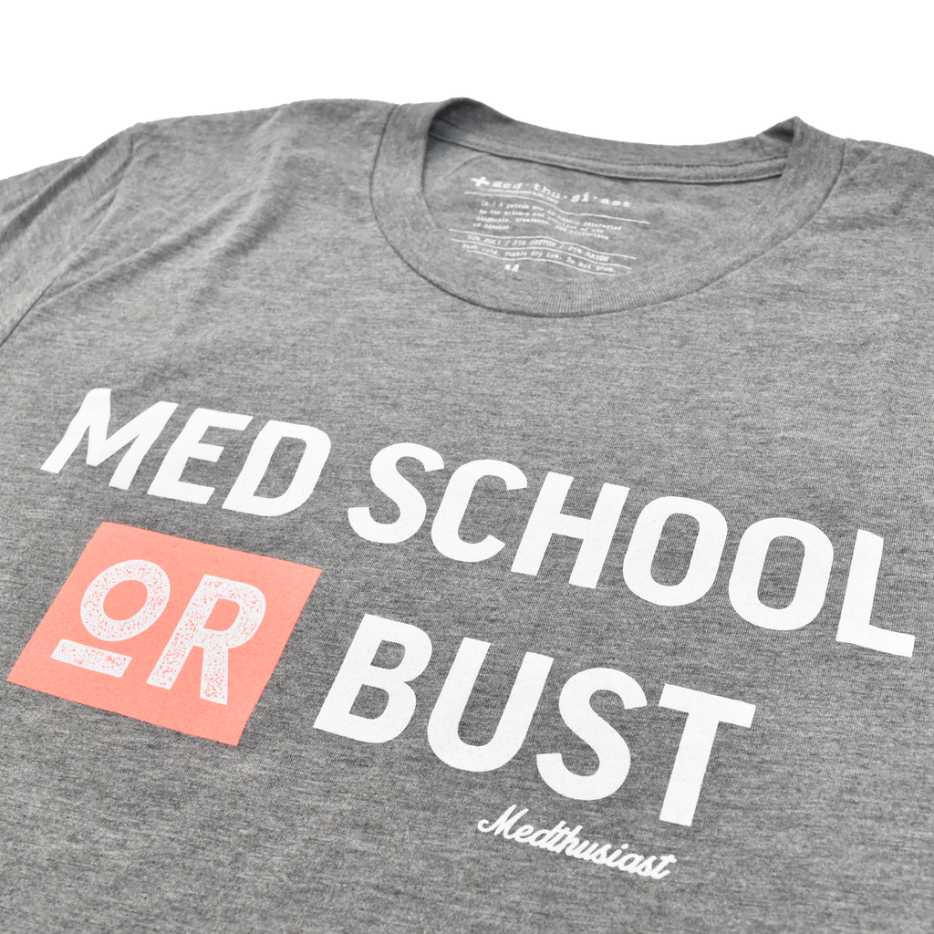 Med School or Bust Tee