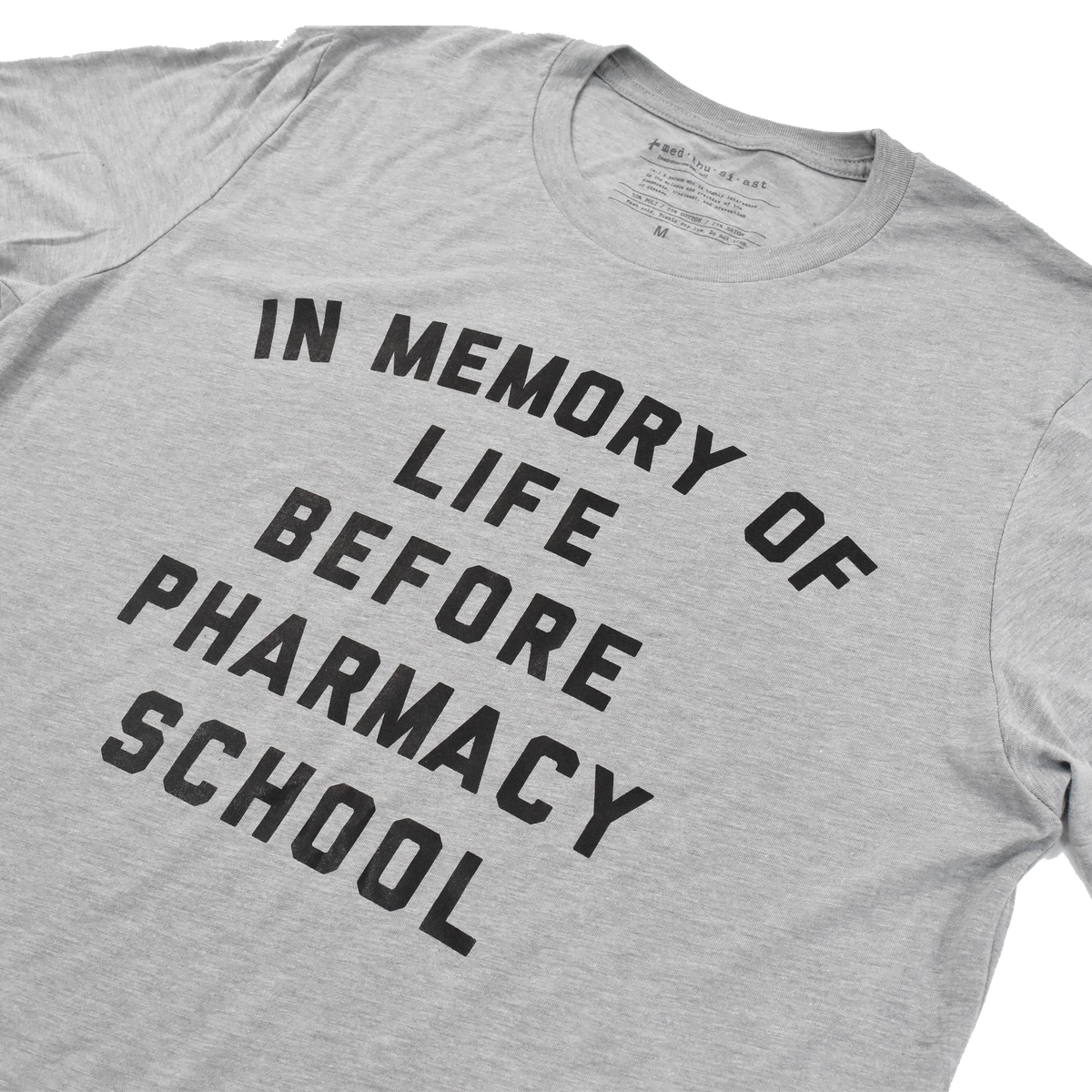In Memory of Life Before Pharmacy School Tee