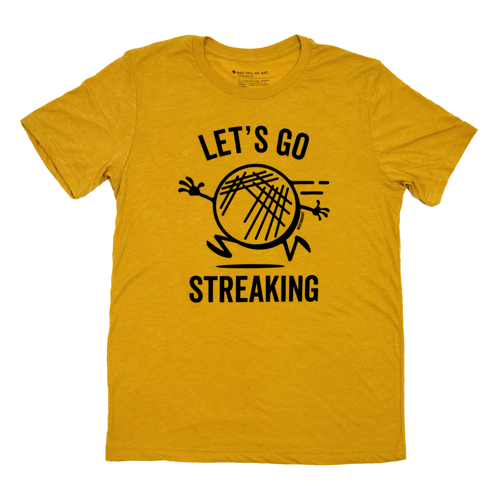 Let's Go Streaking Tee