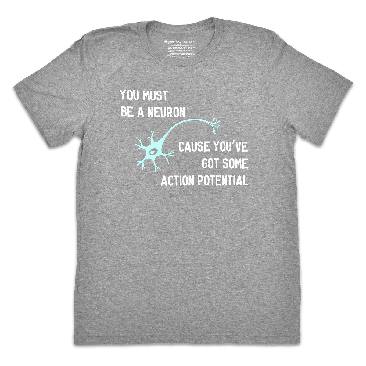 You Must Be a Neuron Tee