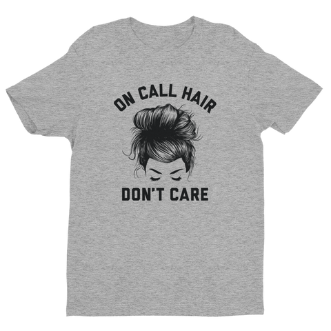 On-Call Hair Don't Care Tee