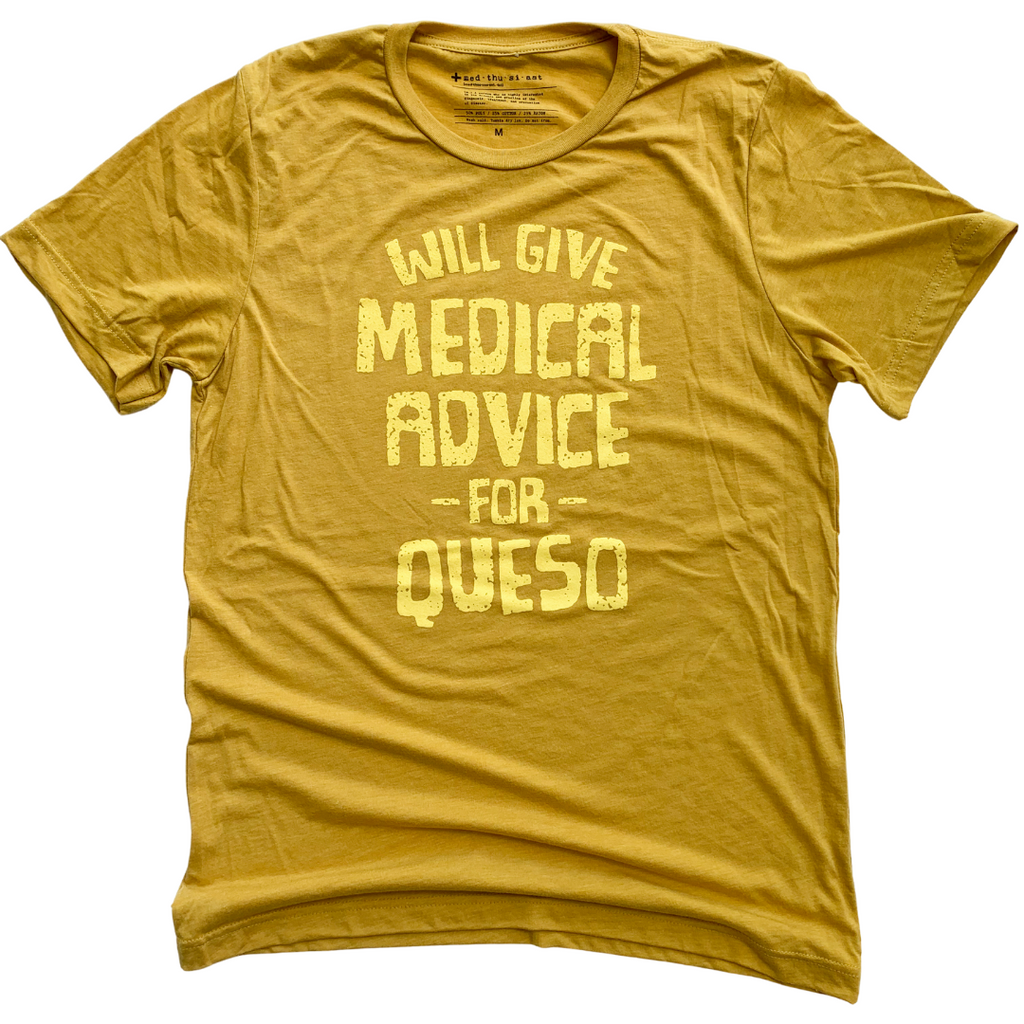 Will Give Medical Advice for Queso Tee