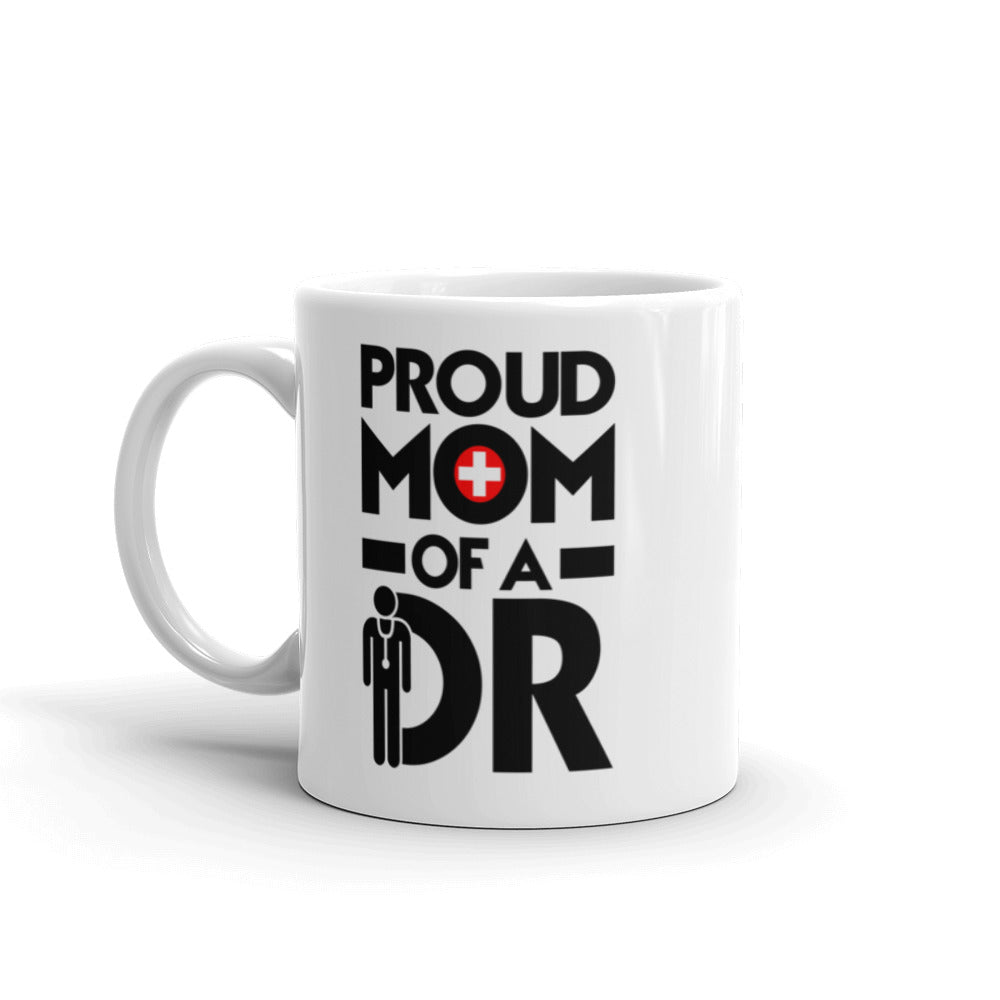 Proud Mom of a Doctor Mug