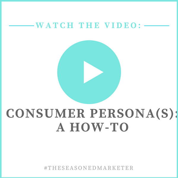 A step by step guide to developing your consumer persona(s)