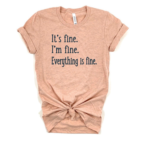 ITS FINE. IM FINE. EVERYTHING IS FINE SHIRT - Ice Cream Life