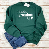 LOVIN THIS GRANDMA LIFE GREEN SWEATSHIRT