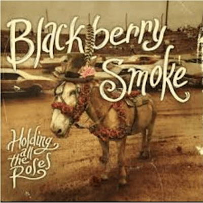 Blackberry Smoke - Holding All The Roses-Dollar Vinyl Club