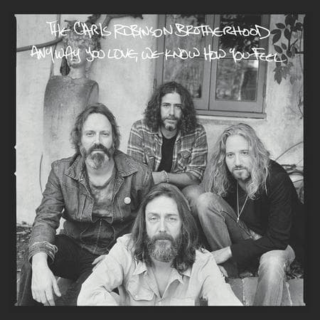 Chris Robinson Brotherhood - Anyway You Love, We Know How You Feel-Dollar Vinyl Club