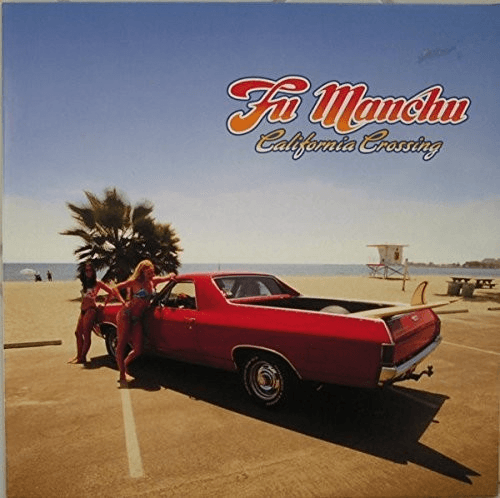 Fu Manchu - California Crossing-Dollar Vinyl Club