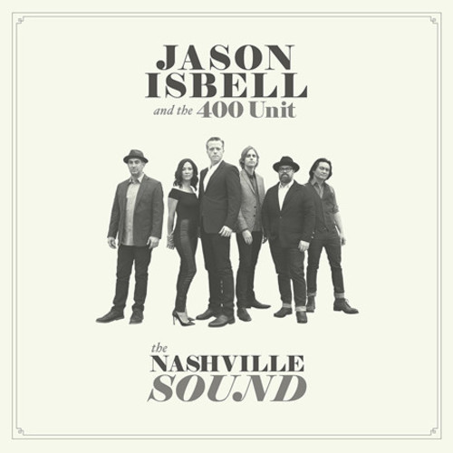 Jason Isbell and the 400 Unit - The Nashville Sound-Dollar Vinyl Club