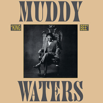 Muddy Waters - King Bee-Dollar Vinyl Club