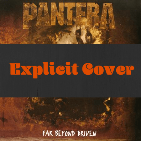 Pantera - Far Beyond Driven (Explicit Cover)