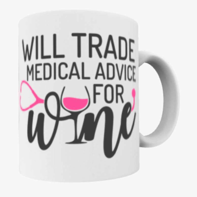Will Trade Medical Advice for Wine Mug
