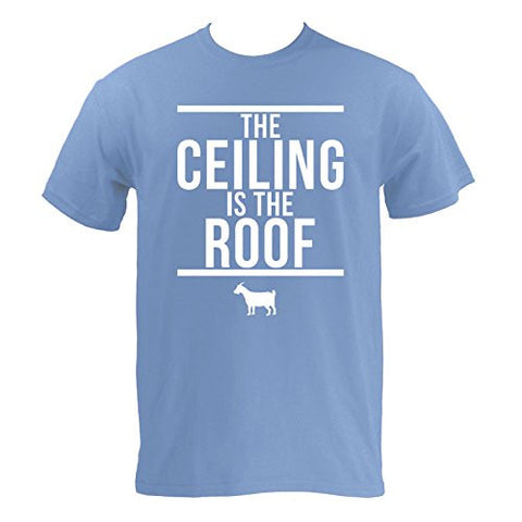 The Ceiling Is the Roof, Basketball T Shirt T-Shirt - Small - Carolina Blue