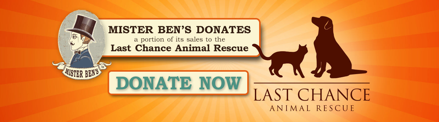 Mister Ben's Donates a portion of sales to Last Chance Animal Shelter