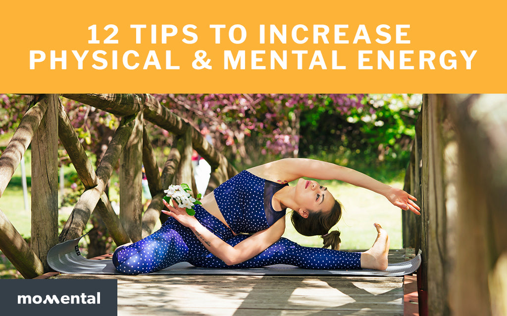 12 Tips To Increase Physical & Mental Energy