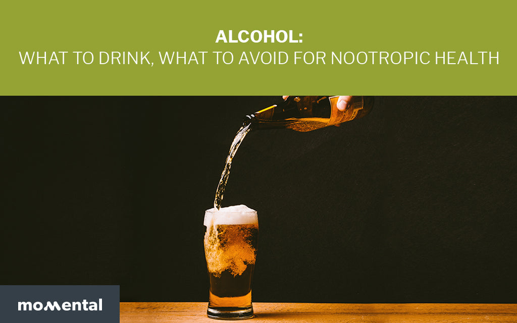 Alcohol: What To Drink, What To Avoid For Nootropic Health | Momental